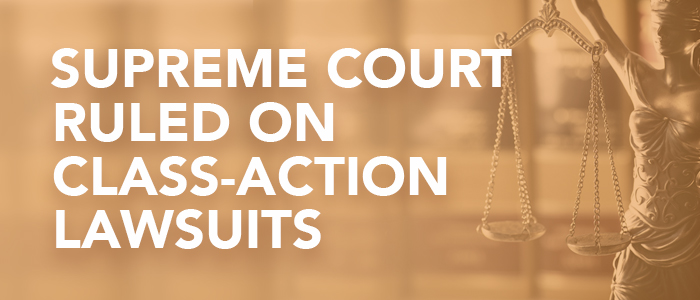 Supreme Court Rules on Class Action Lawsuits