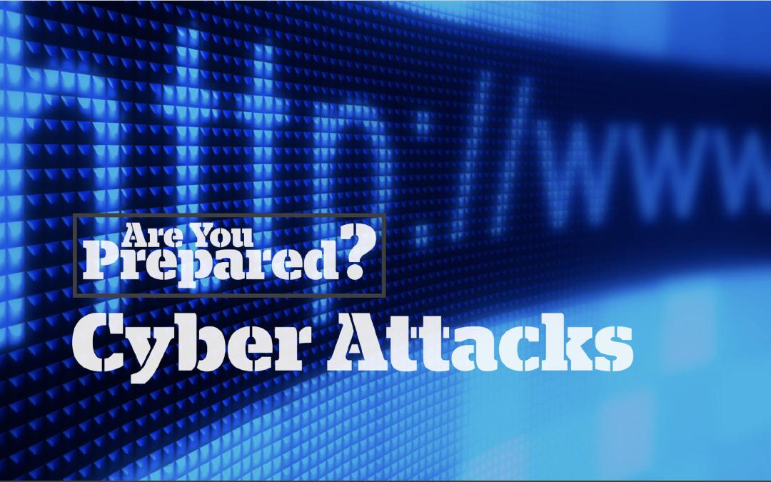 Are you prepared for a cyber attack?