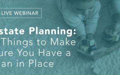 Estate Planning Webinar Recap