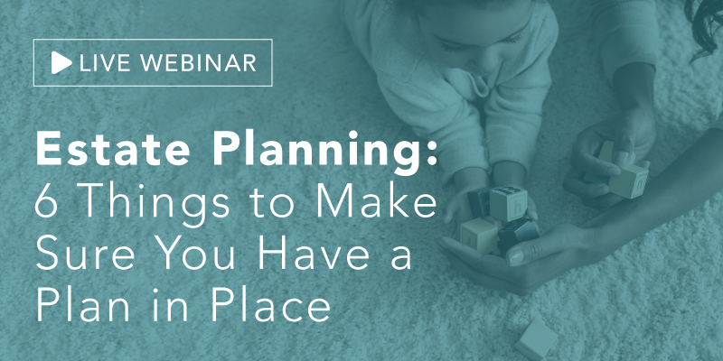 Estate Planning Webinar Recap
